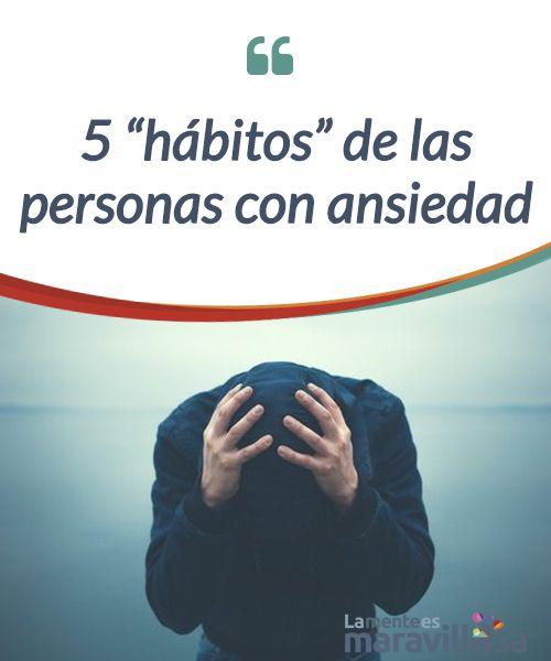"""5 """"hábitos"""" de las personas con ansiedad   Existen algunos """"hábitos"""" de las personas con #ansiedad que pueden llegar a #confundirse con su verdadera #personalidad aunque estas sean dos cosas diferentes.  #Psicología"""