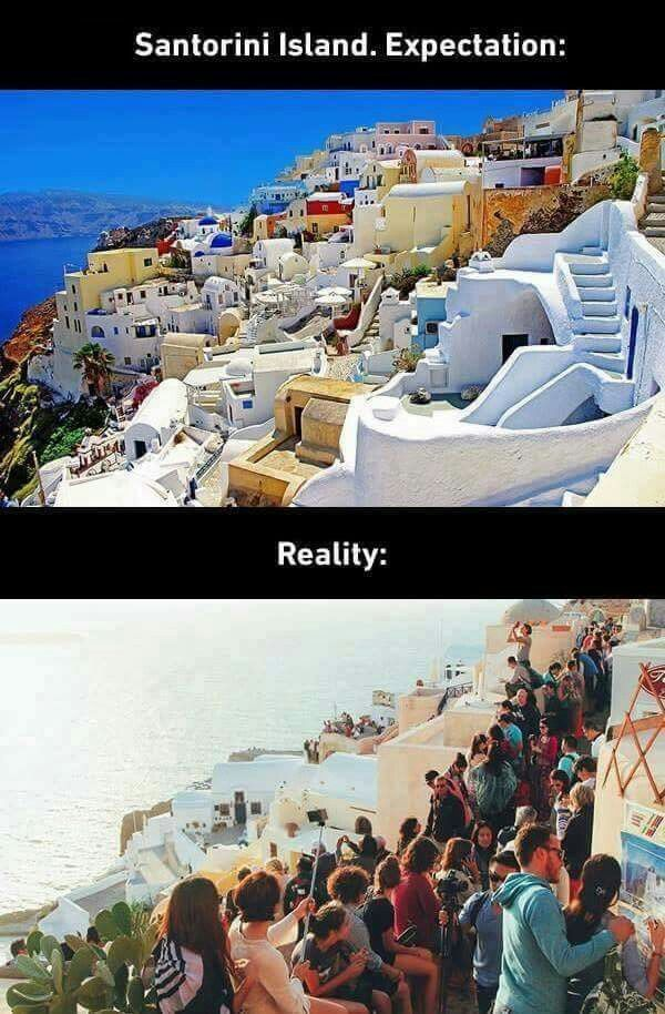 Expectation Vs Reality Santorini Island Expectation Vs Reality - 20 photos that sum up your travel expectations vs reality