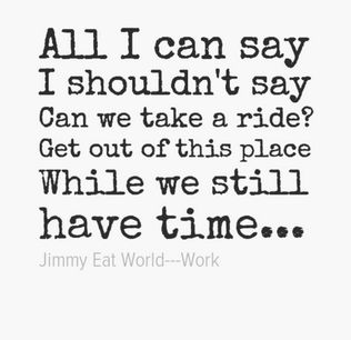 Jimmy Eat World-- Work