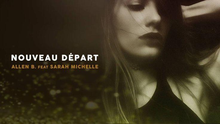 Allen B. feat Sarah Michelle - Nouveau départ