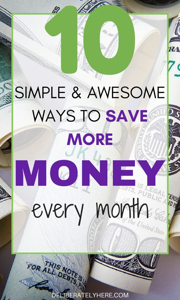 10 Simple & Awesome Ways to Save More Money Every Month Without Going Crazy