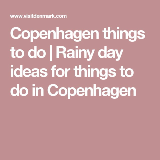 Copenhagen things to do | Rainy day ideas for things to do in Copenhagen
