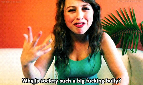 Laci Green Quote - Why is society such a big fucking bully? This girl is SO smart!
