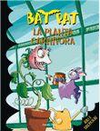 JUNY-2014. Bat Pat. La planta carnívora. Ficció (9-11 anys)