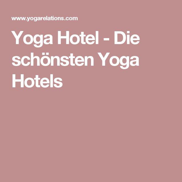 Yoga Hotel - Die schönsten Yoga Hotels