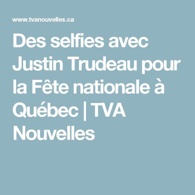 Des selfies avec Justin Trudeau pour la Fête nationale à Québec | TVA Nouvelles