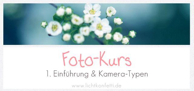 Foto-Kurs Teil 1: Einführung & digitale Kamera-Typen