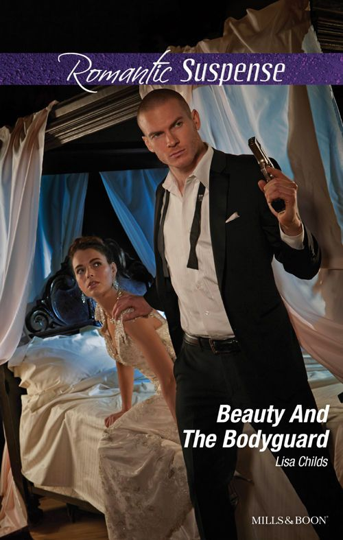 Mills & Boon : Beauty And The Bodyguard (Bachelor Bodyguards Book 4)…