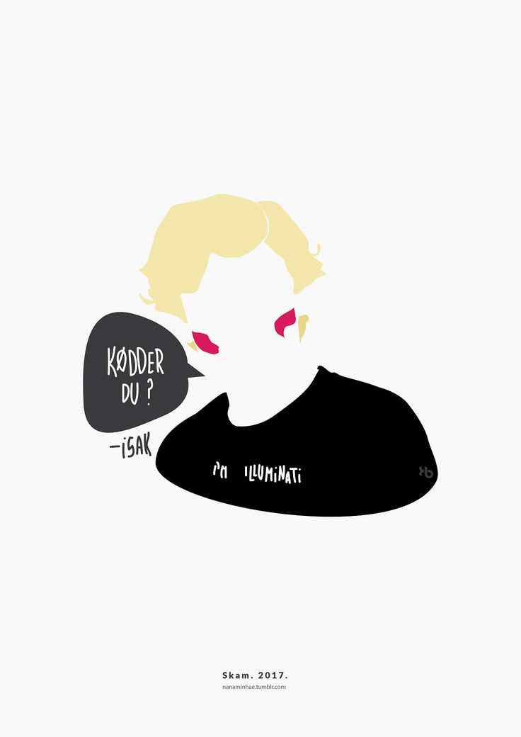 """Kødder du?"" - Isak SKAM. 2017. __________minimal project - ( Part 39 ) Source: nanaminhae.tumblr.com (please always credit me!) Buy it here: REDBUBBLE and my IG is brbrgraphics Behance portfolio 