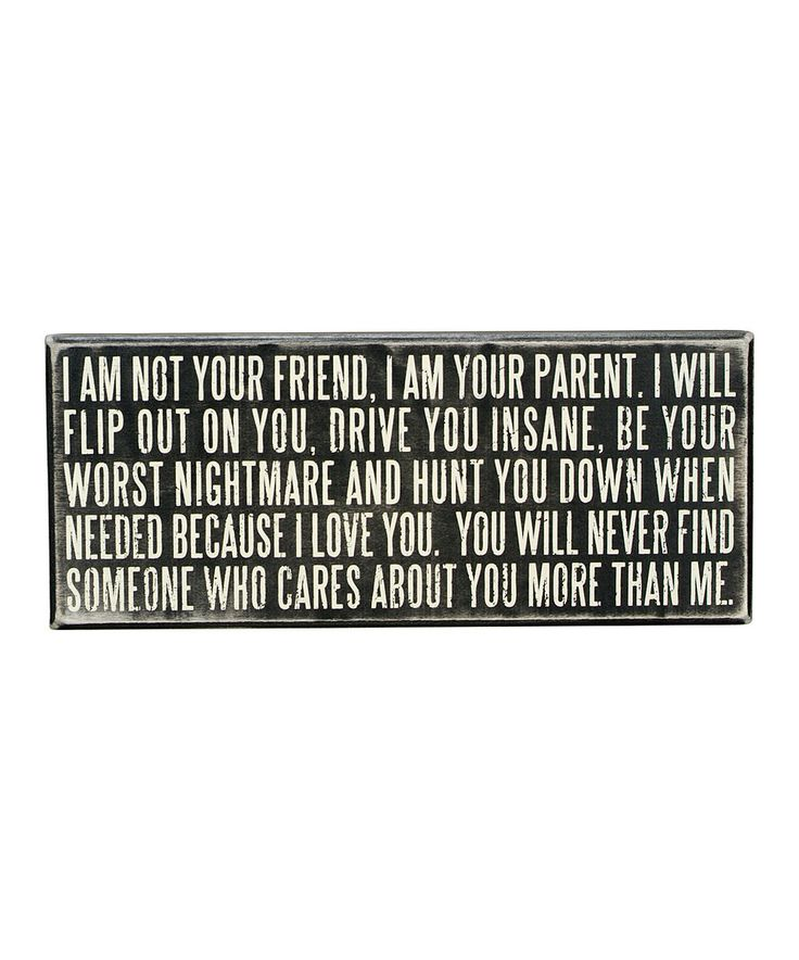Another great find on #zulily! 'I Am Your Parent' Box Sign by Primitives by Kathy #zulilyfinds