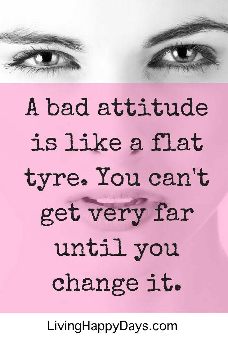 Quote Livinghappydays Com Inspirational Quotes Quotes Bad Attitude