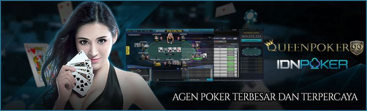 Daftar IDN Poker Online Deposit 10000  http://queenpoker99.online/daftar-idn-poker-online-deposit-10000