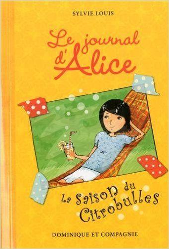 journal d'Alice - Tome 5 - La saison du Citrobulles: Amazon.com: Books