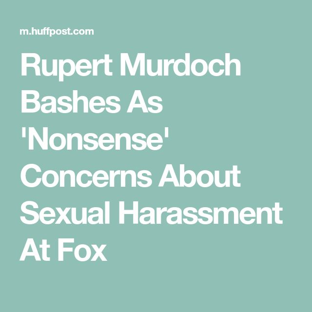 Rupert Murdoch Bashes As 'Nonsense' Concerns About Sexual Harassment At Fox