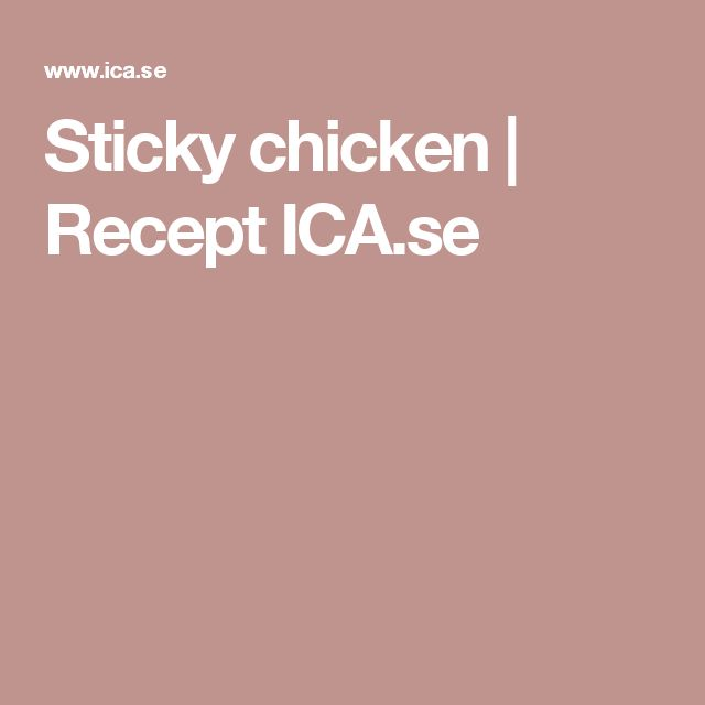 Sticky chicken | Recept ICA.se