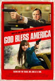 God Bless America (2011)  R Comedy, Crime  7.2  On a mission to rid society of its most repellent citizens, terminally ill Frank makes an unlikely accomplice in 16-year-old Roxy.