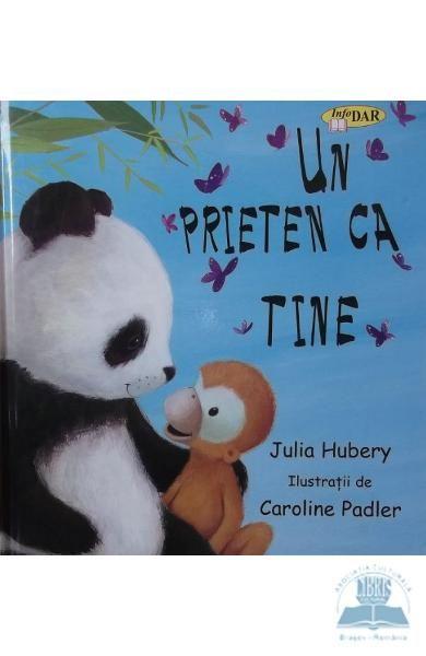 """Un prieten ca tine - Julia Hubery. Varsta: 3 ani +.  Ursul Panda si Maimutica pornesc intr-o calatorie speciala in munti. Maimutica este atat de nerabdatoare sa afle care este surpriza ce o asteapta, incat nu mai poate sa il astepte pe Panda.""""Haide Panda greoi, mai repede!"""", striga ea si o rupe la fuga. Nu peste mult timp insa, Maimutica afla ca are mult mai multe nevoie de prietenul ei decat isi imagina..."""