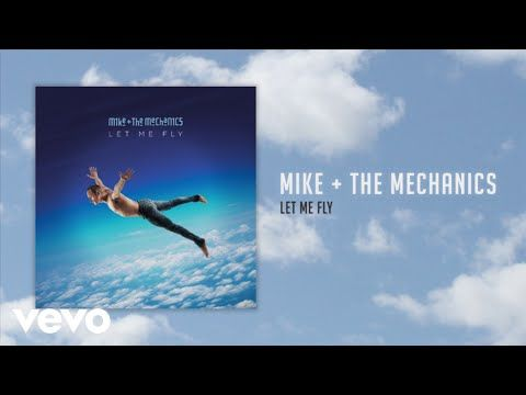 Mike & The Mechanics - Let Me Fly (Official Audio)