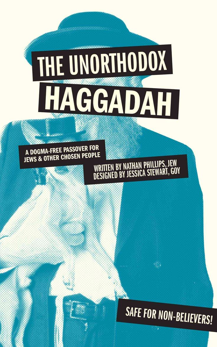 The Unorthodox Haggadah: A Dogma-Free Passover for Jews & Other Chosen People