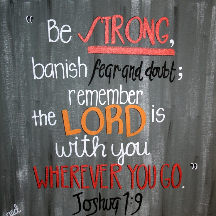 Bible Inspirational Quotes About Life: Great Bible Verse! Joshua 1:9 :)