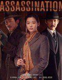 Assassination (2015) - Online Subtitrat in Romana   Filme Online HD Subtitrate - Colectia Ta De Filme Alese