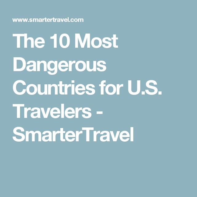 The 10 Most Dangerous Countries for U.S. Travelers - SmarterTravel