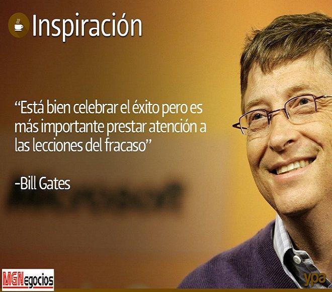 """""""Es importante celabrar el éxito, pero es más importante prestar atención a las lecciones del fracaso"""". - Bill gates -."""