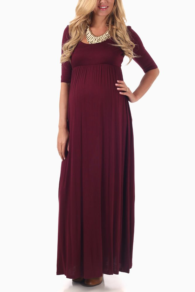Burgundy-3/4-Sleeve-Maternity-Maxi-Dress from PinkBlush Maternity! I own this and am in love!! The color is beautiful, it's super comfy, and you can dress it up or just dress it down. <3 <3