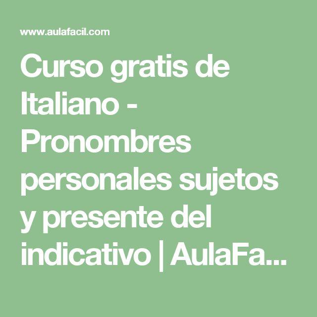 Curso gratis de Italiano - Pronombres personales sujetos y presente del indicativo  | AulaFacil.com: Los mejores cursos gratis online