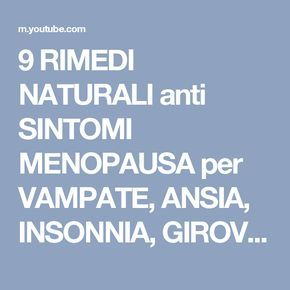 9 RIMEDI NATURALI anti SINTOMI MENOPAUSA per VAMPATE, ANSIA, INSONNIA, GIROVITA, SECCHEZZA VAGINALE - YouTube