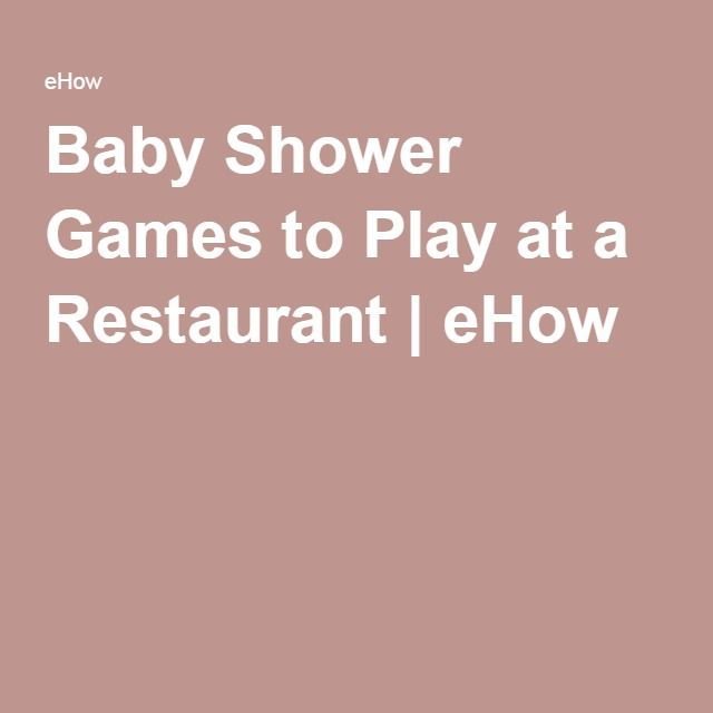 Baby Shower Games to Play at a Restaurant | eHow