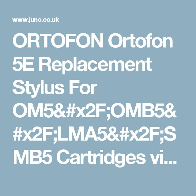 ORTOFON   Ortofon 5E Replacement Stylus For OM5/OMB5/LMA5/SMB5 Cartridges vinyl at Juno Records.