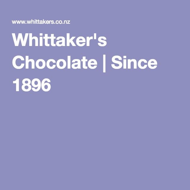 Whittaker's Chocolate | Since 1896