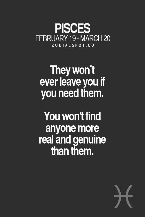 #Pisces wont leave you if you need them.                                                                                                                                                                                 More