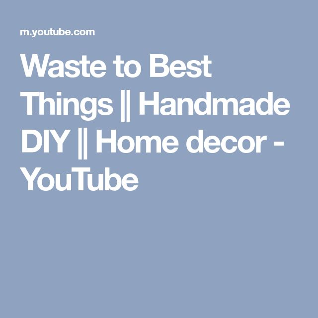 Waste to Best Things || Handmade DIY || Home decor - YouTube