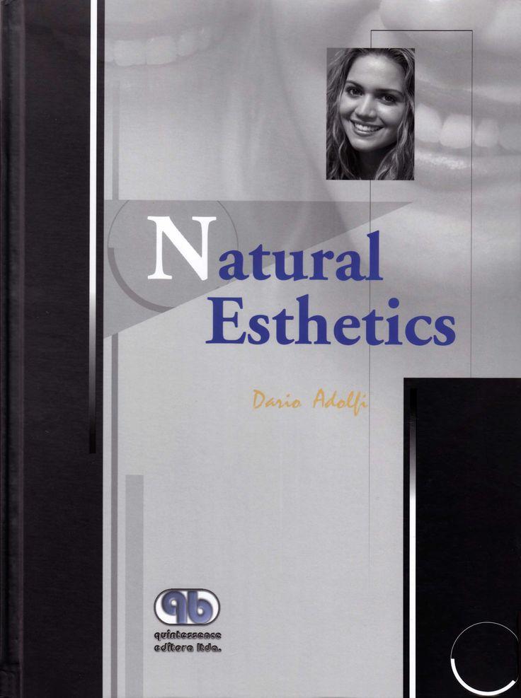 Title: Natural Esthetics Author: Dario Adolfi Publisher: Quintessence Publishing ISBN: 978-8-58742-546-1 Year: 2002 www.quintpub.com