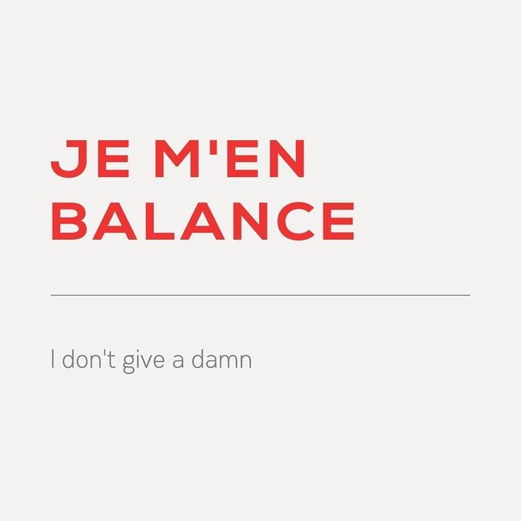 """#French expression of the day:  Je m'en balance - I don't give a damn. Anyone you want to tell this to? Tag him/her. Listen to the pronunciation via…"""