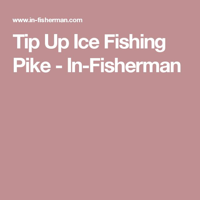 Tip Up Ice Fishing Pike - In-Fisherman