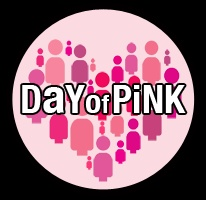 Wednesday April 10! DayofPink is the International Day against Bullying, Discrimination, Homophobia and Transphobia in schools and communities. We invite everyone to celebrate diversity by wearing a pink shirt and by organizing activities in their workplaces, organizations, communities and schools.            Www.dayofpink.org