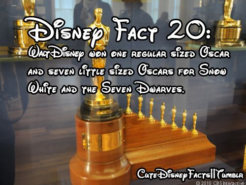 Disney Fun Fact #20: Walt Disney won one regular sized Oscar and seven miniature Oscars for the film Snow White and the Seven Dawrves.