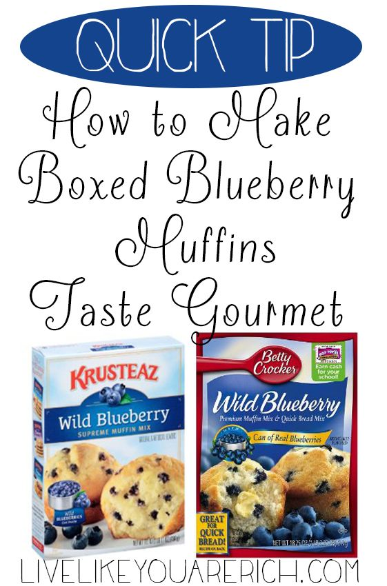 How to Make Boxed Blueberry Muffins Taste Gourmet without having to buy more ingredients.