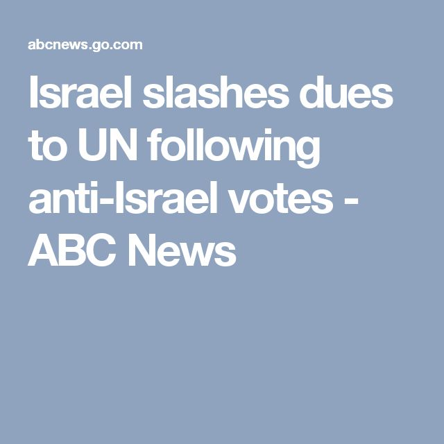 Israel slashes dues to UN following anti-Israel votes - ABC News