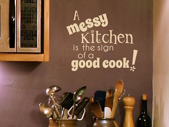 A Messy Kitchen is the Sign of a Good Cook. $14.00, via Etsy.