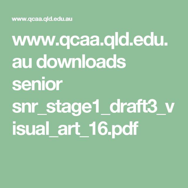 www.qcaa.qld.edu.au downloads senior snr_stage1_draft3_visual_art_16.pdf