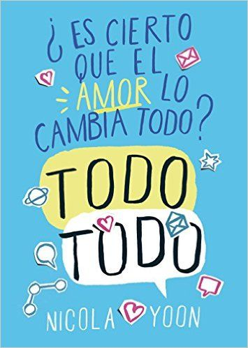 Libros con alma / Novela Juvenil Reseñas: Reseña: Everything, Everything de Nicola Yoon
