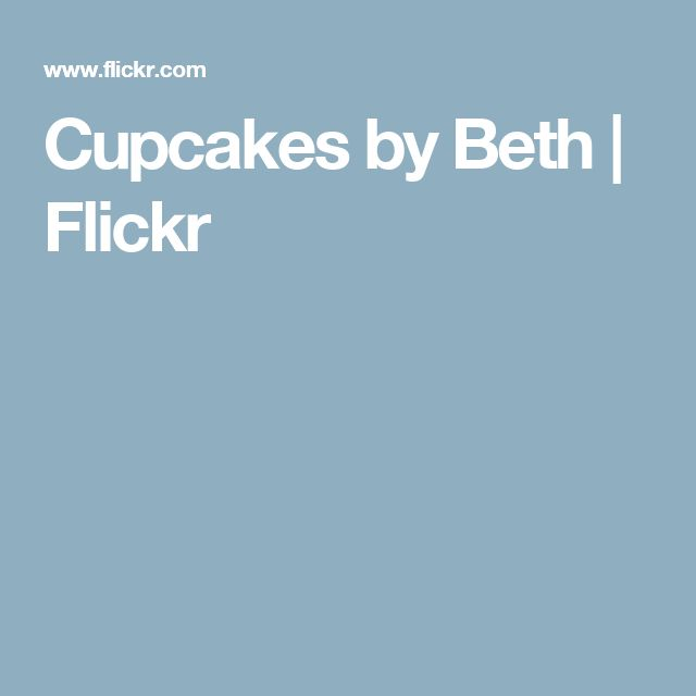 Cupcakes by Beth | Flickr