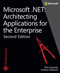 Microsoft .NET: Architecting Applications for the Enterprise, 2nd Edition