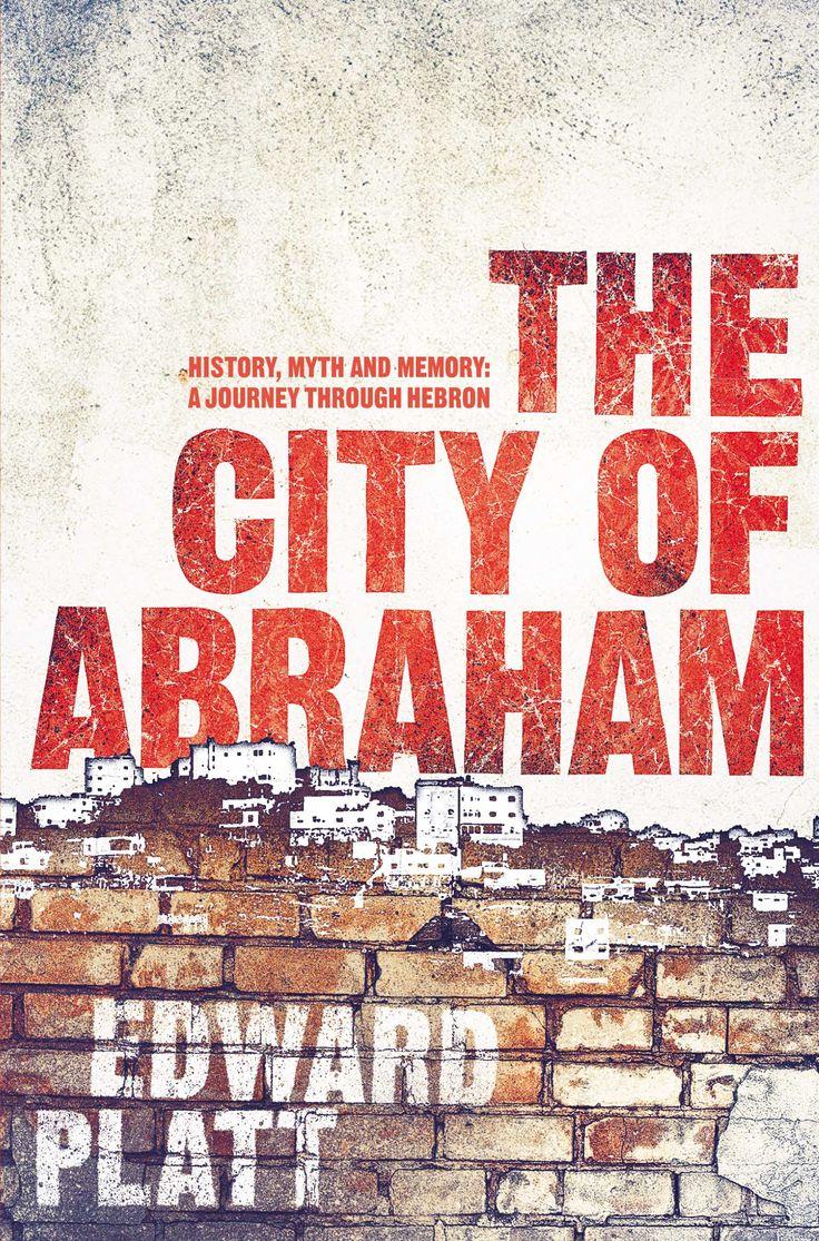 The City Of Abraham By Edward Platt August 2013
