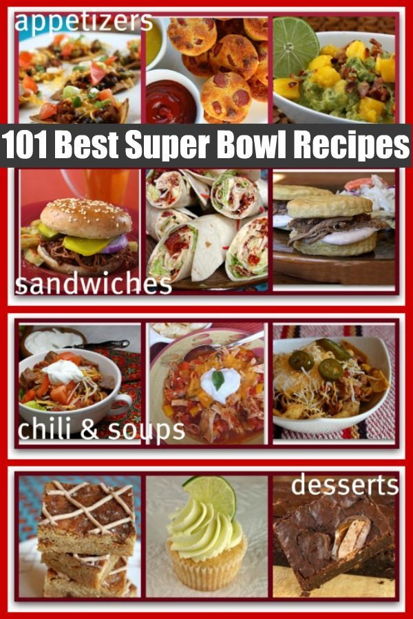 101 of the best super bowl recipes on the internet including appetizers sandwiches