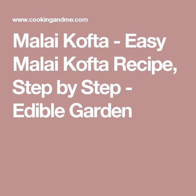 Malai Kofta - Easy Malai Kofta Recipe, Step by Step - Edible Garden